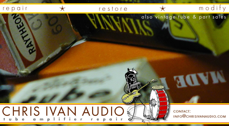 Chris Ivan Audio - Tube Amp Repair